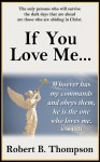 If You Love Me . . . - Robert B. Thompson, Audrey Thompson, David Wagner