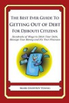 The Best Ever Guide to Getting Out of Debt for Djibouti Citizens: Hundreds of Ways to Ditch Your Debt, Manage Your Money and Fix Your Finances - Mark Geoffrey Young