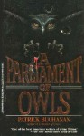 A Parliament of Owls - Patrick Buchanan