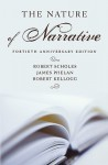 The Nature of Narrative: Revised and Expanded - Robert Scholes, Robert Kellogg, James Phelan