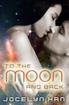 To The Moon And Back - Jocelyn Han