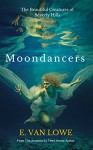 Moondancers (The Beautiful Creatures of Beverly Hills Book 1) - E. Van Lowe