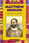 Matthew Henson: Co-Discoverer of the North Pole - Laura Baskes Litwin