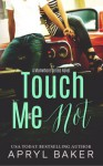 Touch Me Not - Apryl Baker