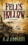 Fell's Hollow - A.J. Abbiati