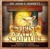 Christ in All the Scriptures - John Samuel Barnett