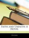 Faith and Unfaith - The Duchess, Margaret Wolfe Hungerford