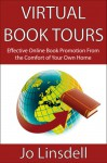 Virtual Book Tours: Effective Online Book Promotion From the Comfort of Your Own Home - Jo Linsdell