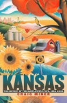 Kansas: The History of the Sunflower State, 1854-2000 - H. Craig Miner, Craig Miner