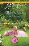 A Baby by Easter - Lois Richer