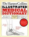 The HarperCollins Illustrated Medical Dictionary: The Complete Home Medical Dictionary - Ida G. Dox, B. John Melloni, Gilbert M. Eisner, June L. Melloni