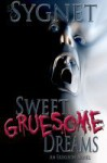 Sweet Gruesome Dreams - L.S. Sygnet