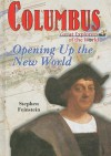 Columbus: Opening Up The New World (Great Explorers Of The World) - Stephen Feinstein