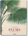 Carl Friedrich Philipp von Martius. The Book of Palms - H. Walter Lack, Petra Lamers-Schutze