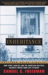 The Inheritance: How Three Families and the American Political Majority Moved From Left to Right - Samuel G. Freedman