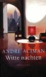 Witte nachten - André Aciman, Wim Scherpenisse, Jan de Nijs