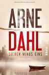 Sieben minus eins: Kriminalroman (Berger & Blom, Band 1) - Arne Dahl, Kerstin Schöps