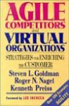 Agile Competitors and Virtual Organizations - Steven L. Goldman