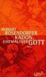 Kadon, ehemaliger Gott - Herbert Rosendorfer