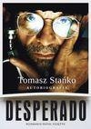 Desperado! Autobiografia - Stańko Tomasz, Księżyk Rafał