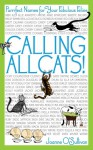 Calling All Cats!: Purrrfect Names for Your Fabulous Feline - Joanne O'Sullivan