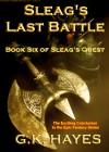 Sleag's Last Battle - G.K. Hayes