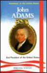 John Adams: 2nd President of the United States - Rebecca Stefoff