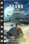 Dark Tales: The Hound of the Baskervilles: A Graphic Novel - Dave Shephard, Arthur Conan Doyle