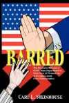 Barred: The Shameful Refusal of FDR's State Department to Save Tens of Thousands of Europe's Jews from Extermination - Carl L. Steinhouse