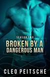Broken by a Dangerous Man - Cleo Peitsche