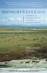 Midnight Wilderness: Journeys in Alaska's Arctic National Wildlife Refuge - Debbie Miller