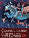 The Graphic Canon Of Children's Literature (Turtleback School & Library Binding Edition) - Russ Kick