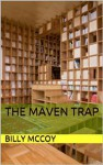 The Maven Trap - Billy McCoy