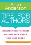 Tips for Authors - Alice Anderson, Rhonda Helms