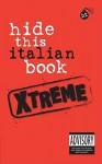 Hide This Italian Book Xtreme - APA Editors, Tatiana Davidova, APA Editors