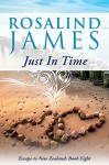 Just in Time (Escape to New Zealand Book 8) - Rosalind James