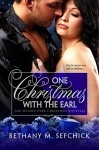 One Christmas With The Earl (The Seldon Park Christmas Novellas Book 1) - Bethany M. Sefchick