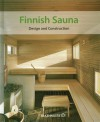 Finnish Sauna: Design and Construction - Rakennustieto Publishing, Rakennustieto Publishing