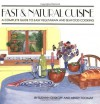 Fast and Natural Cuisine: A Complete Guide to Easy Vegetarian and Seafood Cooking - Susann Geiskopf, Susann Geiskopf-Hadler, Mindy Toomay