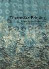 Thermofax Printing - Claire Benn, Leslie Morgan
