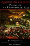 Against All Hazards: Poems of the Peninsular War - Harry Turner