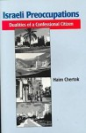 Israeli Preoccupations: Dualities of a Confessional Citizen - Haim Chertok