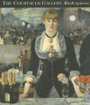 Courtauld Institute of Art Gallery: Masterpieces - Helen Braham, Caroline Campbell, Stephanie Buck