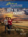 Duty to Protect (Mills & Boon Love Inspired Suspense) (Big Sky Secrets - Book 5) - Roxanne Rustand