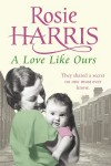 A Love Like Ours - Rosie Harris