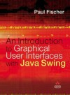 Introduction to Graphical User Interfaces with Java Swing - Paul Fischer