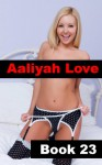 Aaliyah Love Book 23: Good Girl - Gone Bad (Aaliyah Love - From Nude Model to Porn Star) - R.A. Ravenhill