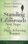 Standing at the Crossroads: Next Steps for High Achieving Women: Next Steps for High-achieving Women - Marian N. Ruderman, Patricia J. Ohlott