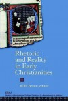 Rhetoric and Reality in Early Christianities - Willi Braun