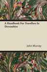 A Handbook for Travellers in Devonshire - John Murray